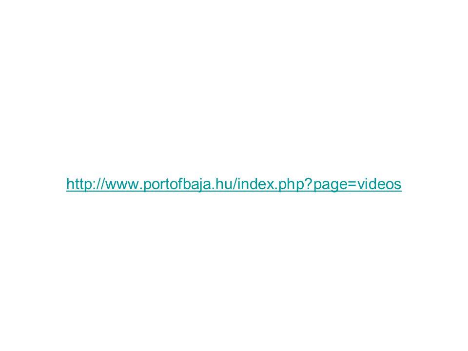 http://www.portofbaja.hu/index.php?page=videos