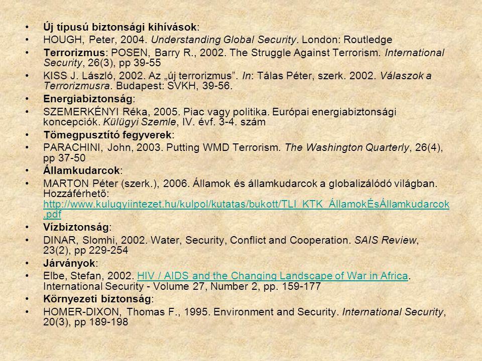 •Új típusú biztonsági kihívások: •HOUGH, Peter, 2004.
