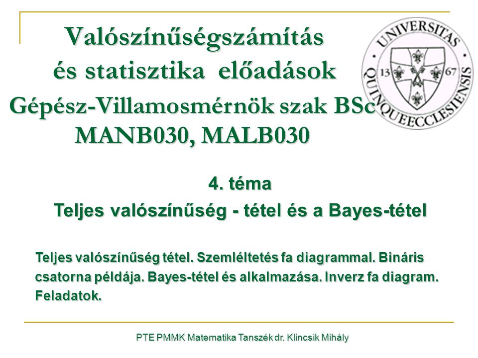 PTE PMMK Matematika Tanszék dr.Klincsik Mihály Valószínűségszámítás és statisztika előadások 4.