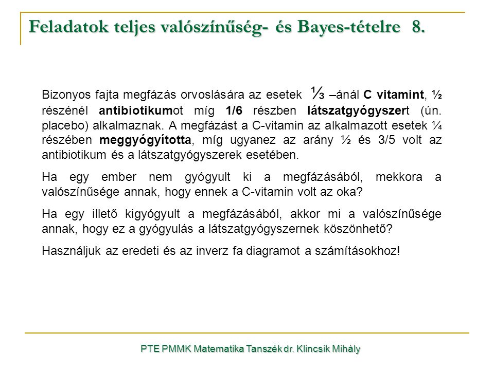 Feladatok teljes valószínűség- és Bayes-tételre 8.