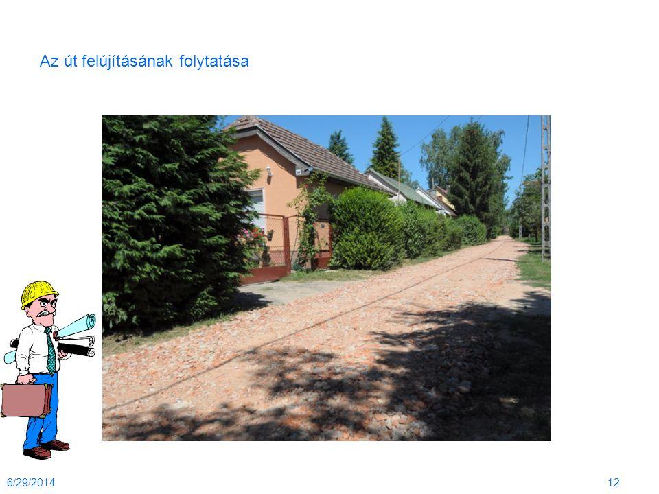 Az út felújításának folytatása 6/29/201412