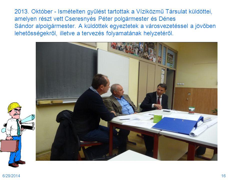 2013. Október - Ismételten gyűlést tartottak a Víziközmű Társulat küldöttei, amelyen részt vett Cseresnyés Péter polgármester és Dénes Sándor alpolgár