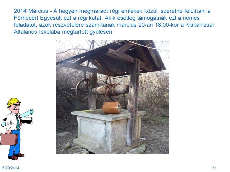 2014 Március - A hegyen megmaradt régi emlékek közül, szeretné felújítani a Förhécért Egyesült ezt a régi kutat. Akik esetleg támogatnák ezt a nemes f