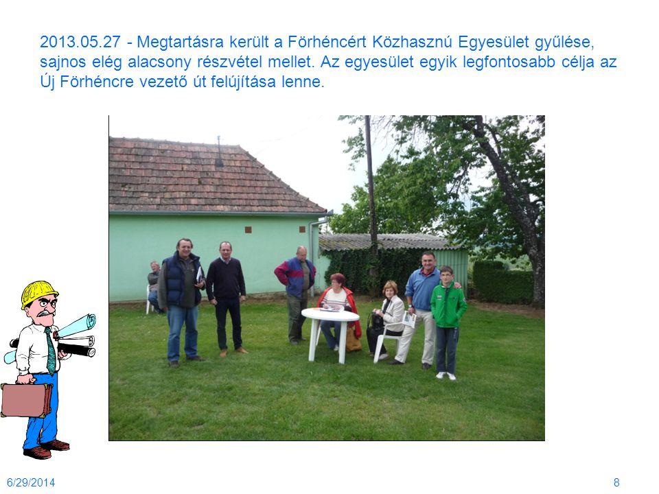 2013.05.27 - Megtartásra került a Förhéncért Közhasznú Egyesület gyűlése, sajnos elég alacsony részvétel mellet. Az egyesület egyik legfontosabb célja
