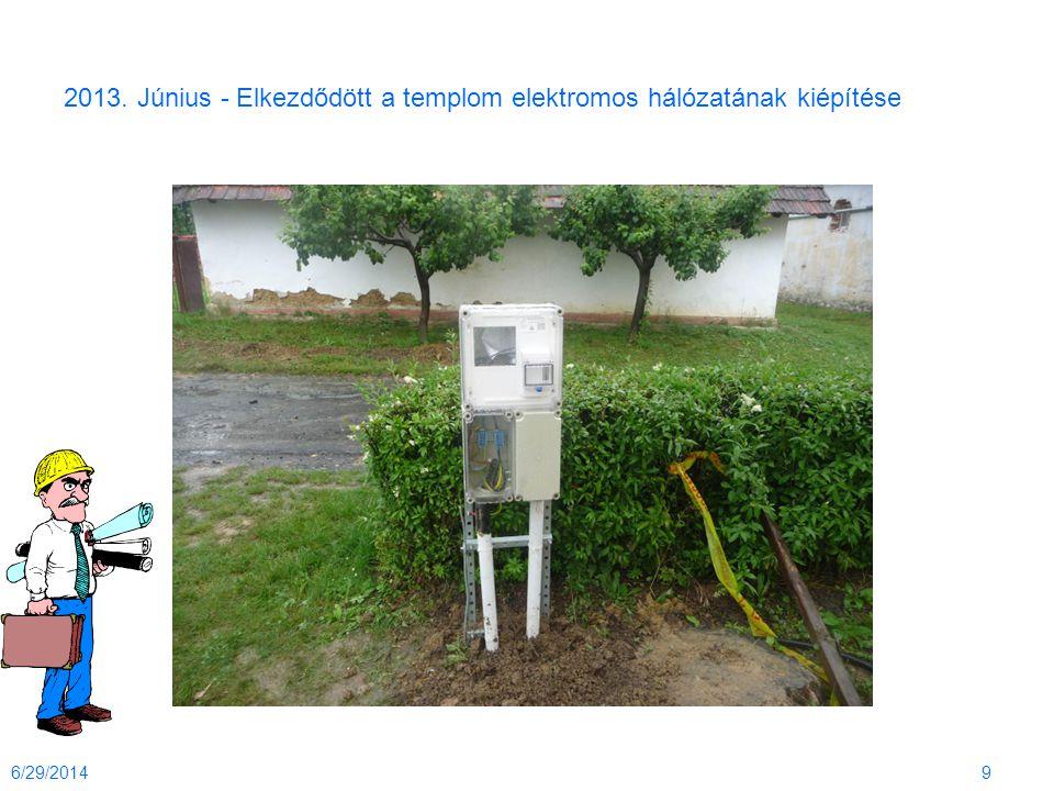 2013. Június - Elkezdődött a templom elektromos hálózatának kiépítése 6/29/20149