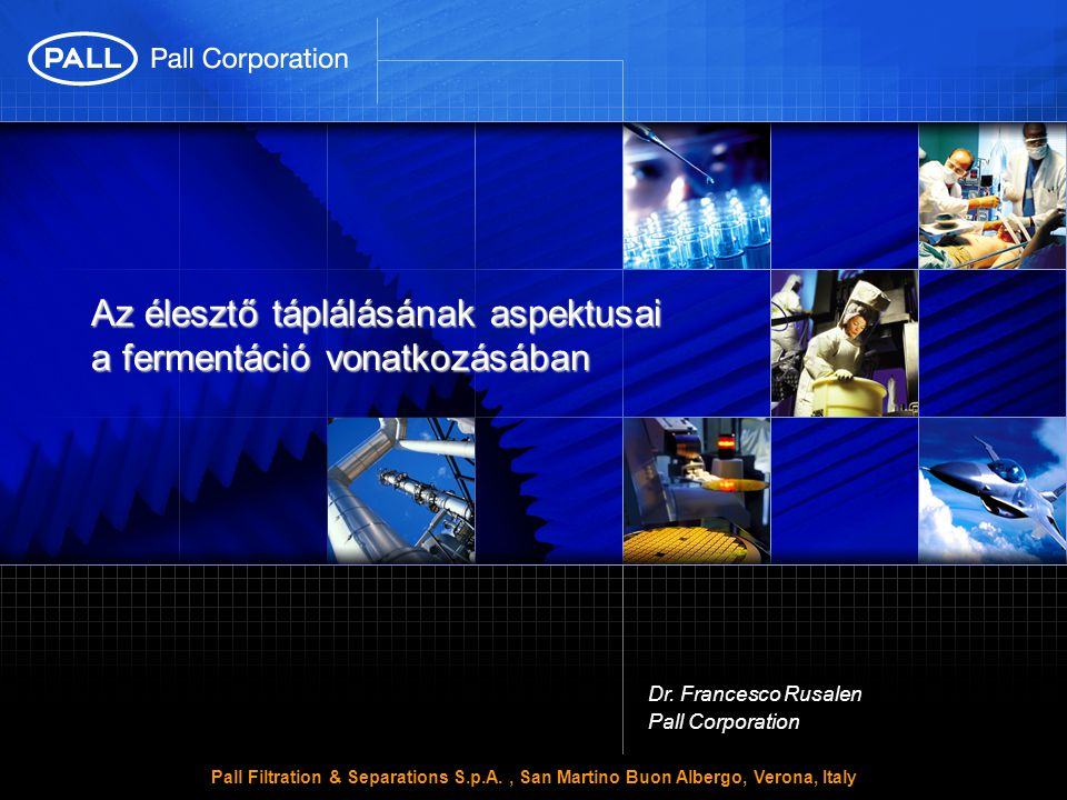 Pall Filtration & Separations S.p.A., San Martino Buon Albergo, Verona, Italy 12 Elegendő-e a nitrogén tartalom.