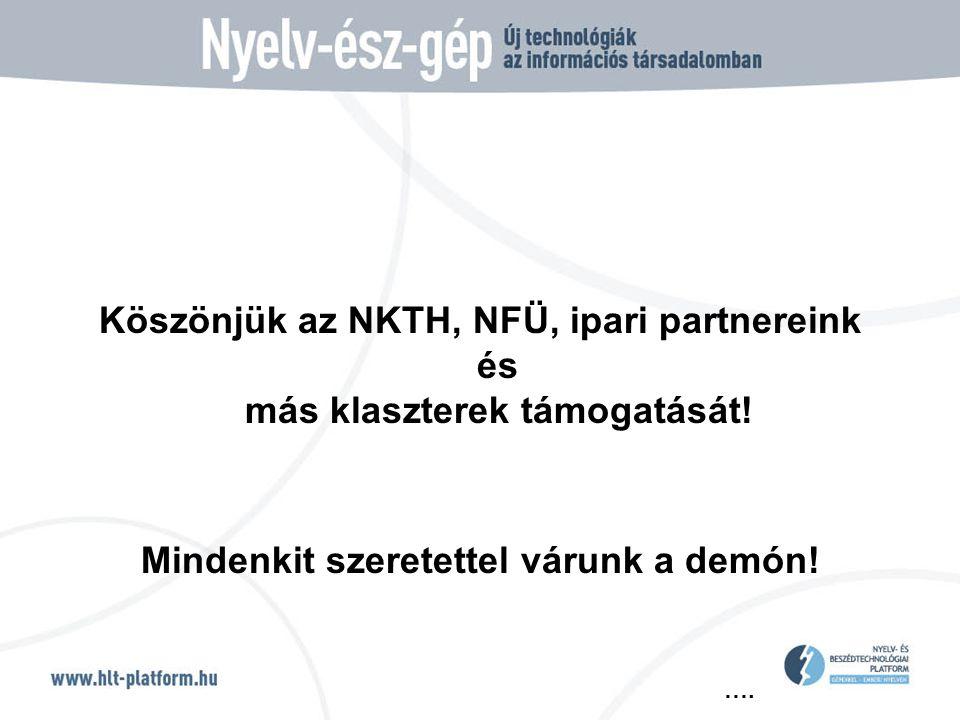 …. Köszönjük az NKTH, NFÜ, ipari partnereink és más klaszterek támogatását.