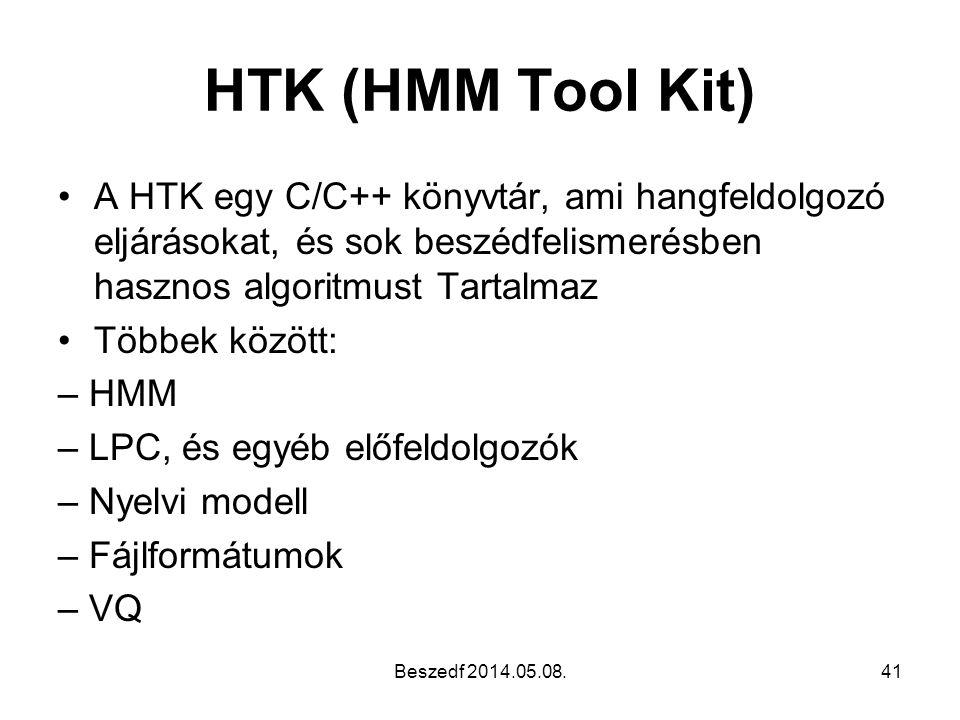 HTK (HMM Tool Kit) •A HTK egy C/C++ könyvtár, ami hangfeldolgozó eljárásokat, és sok beszédfelismerésben hasznos algoritmust Tartalmaz •Többek között: