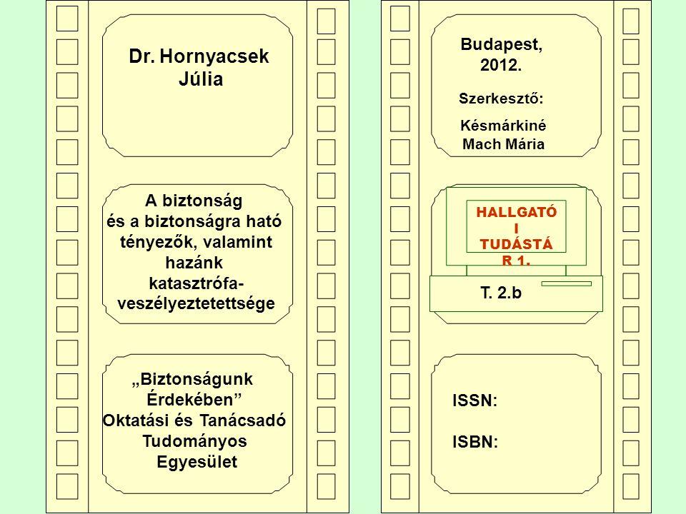 13 Melyek Magyarország alapvető jellemzői, amelyek befolyásolják a veszélyeztető tényezőket.