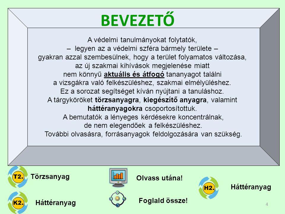 55 • Magyarország komplex biztonságának vizsgálata során, a kihívásokon belül számolni kell az ország katasztrófa-veszélyeztetettségével.