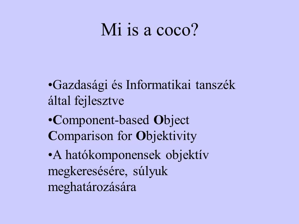 Coco bővebben •Excel-es alapú •Input adatok adatmátrix formájában •Célérték •Input adatok: történések/tulajdonságok melyek befolyásolhatják a célértéket •Lépcsős függvény hátterében solver fut •Lépcsők: tömbökre osztott tulajdonságok, hogy véges számú elemet kelljen vizsgálni
