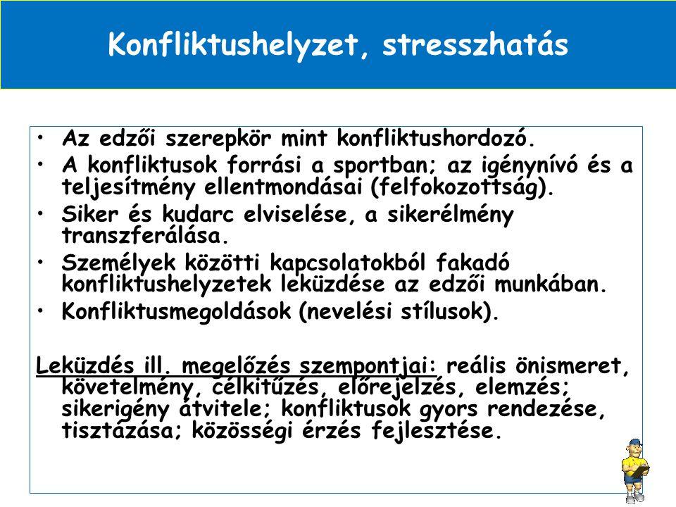 Konfliktushelyzet, stresszhatás •Az edzői szerepkör mint konfliktushordozó.