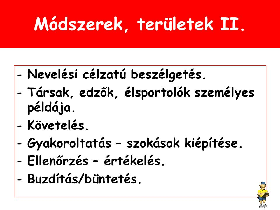 Módszerek, területek II.-Nevelési célzatú beszélgetés.