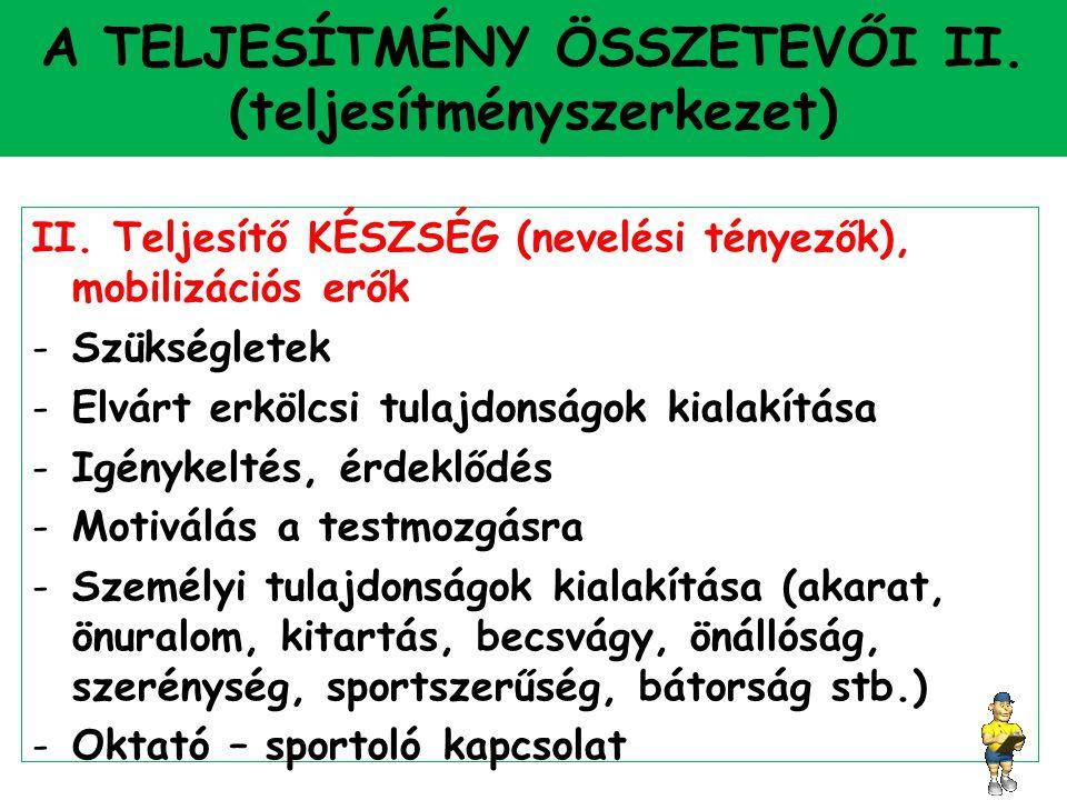 A TELJESÍTMÉNY ÖSSZETEVŐI III.(teljesítményszerkezet) III.