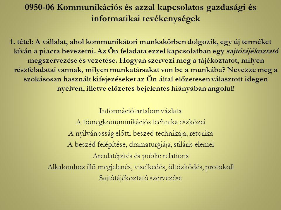 0950-06 Kommunikációs és azzal kapcsolatos gazdasági és informatikai tevékenységek 1.
