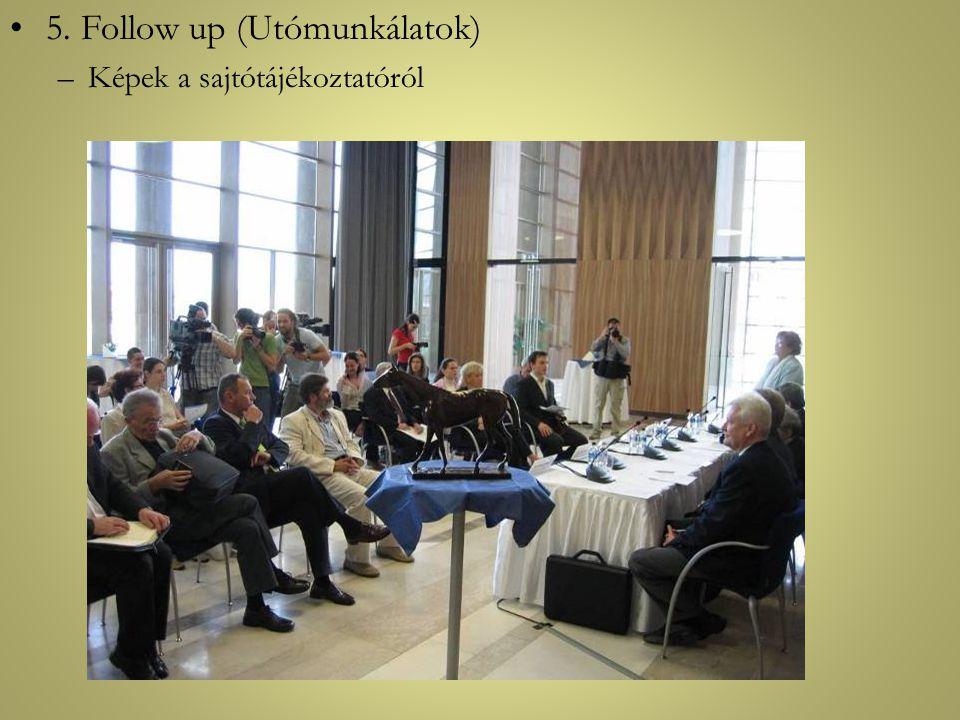 •5. Follow up (Utómunkálatok) –Képek a sajtótájékoztatóról