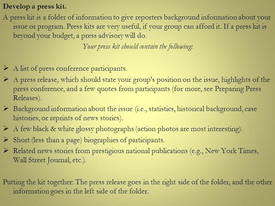 Develop a press kit.