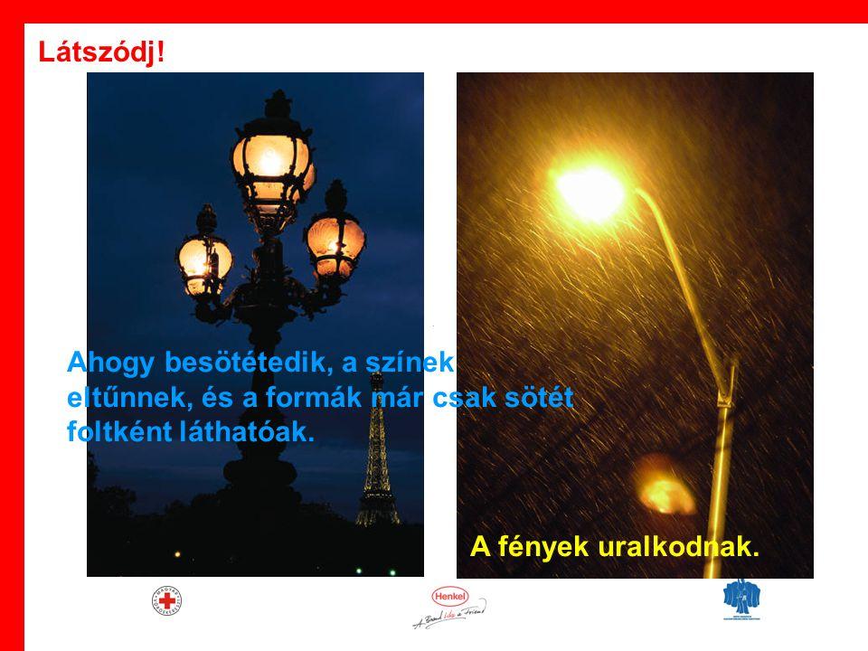 · Az időjárás változása miatt is szükség van a világításra. Látszódj!