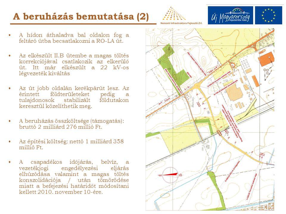 • Az építés kezdete: 2009.június 5. • Az építés tervezett befejezése: 2010.