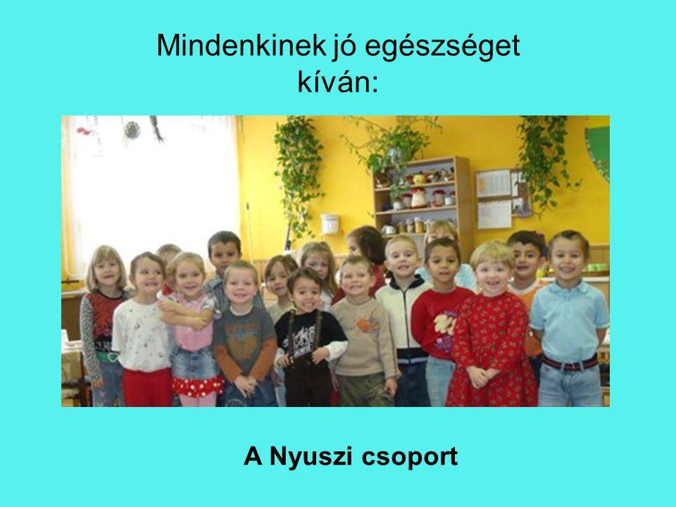 Mindenkinek jó egészséget kíván: A Nyuszi csoport