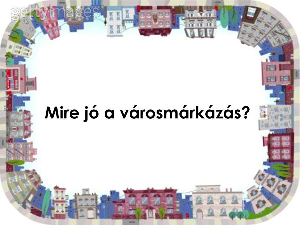 Mire jó a városmárkázás?
