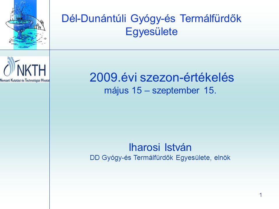 Dél-Dunántúli Gyógy-és Termálfürdők Egyesülete 1 2009.évi szezon-értékelés május 15 – szeptember 15.