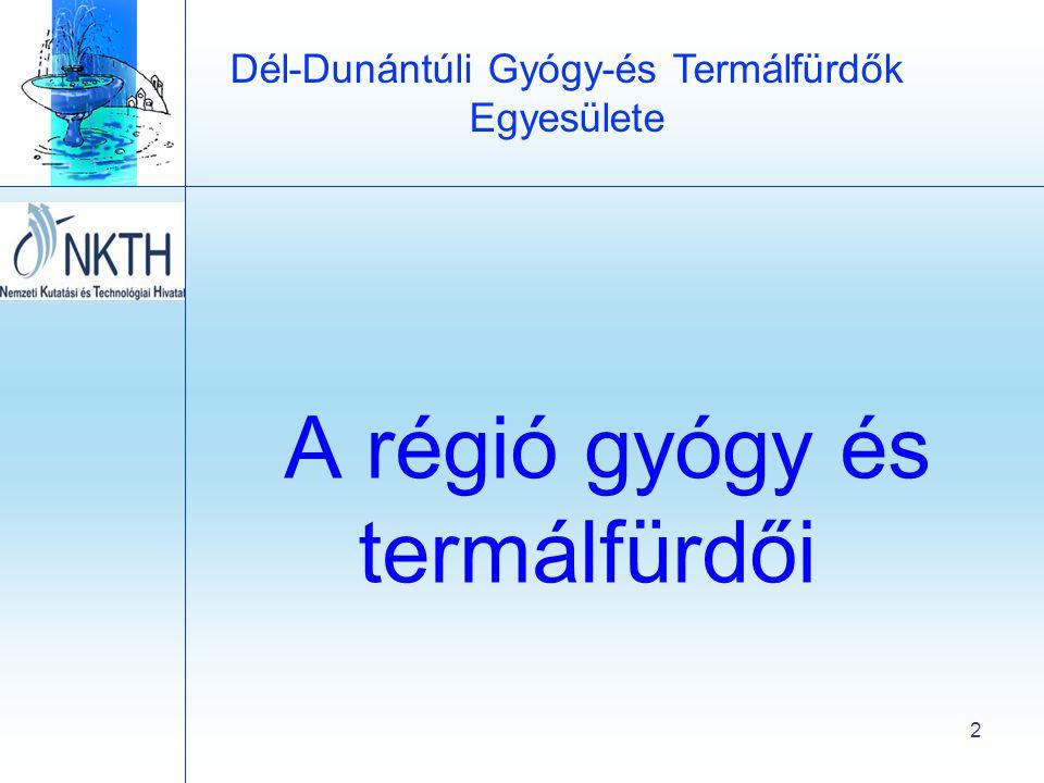 Dél-Dunántúli Gyógy-és Termálfürdők Egyesülete 2 A régió gyógy és termálfürdői