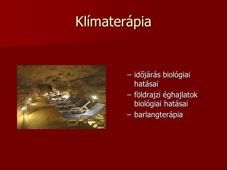 Klímaterápia –időjárás biológiai hatásai –földrajzi éghajlatok biológiai hatásai –barlangterápia