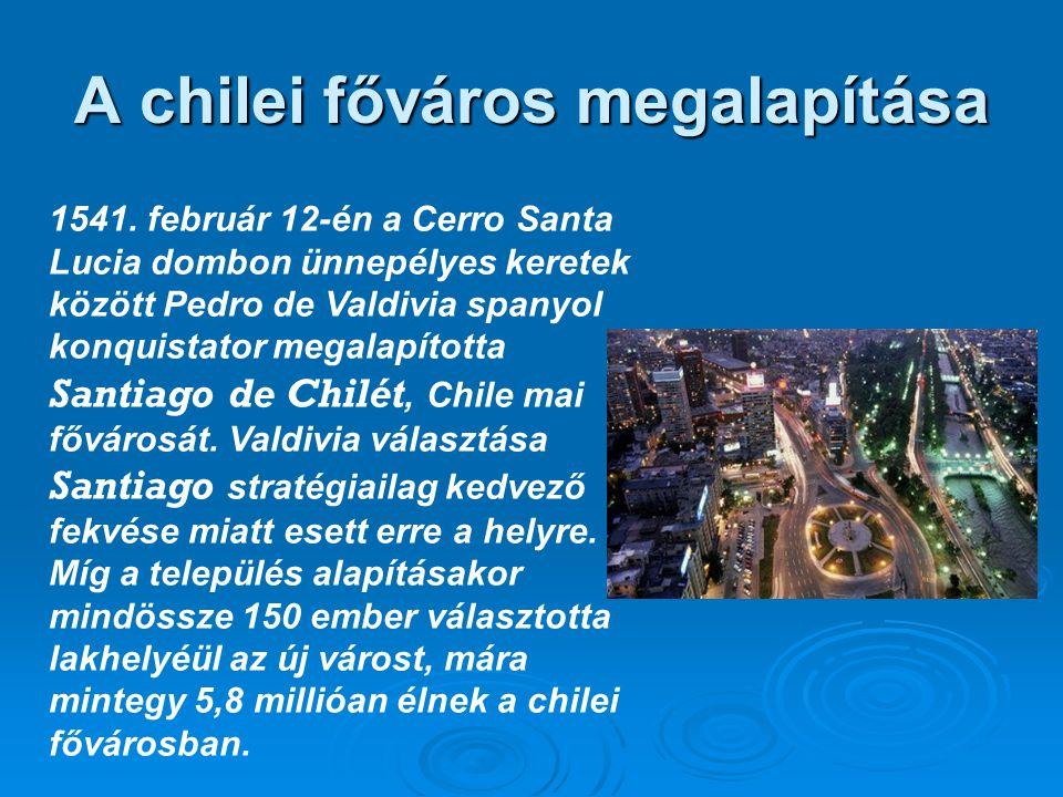 A chilei főváros megalapítása 1541.