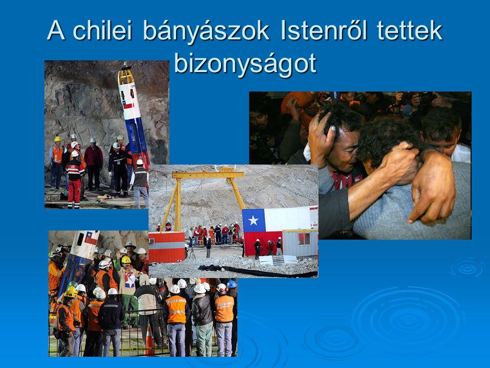 A chilei bányászok Istenről tettek bizonyságot