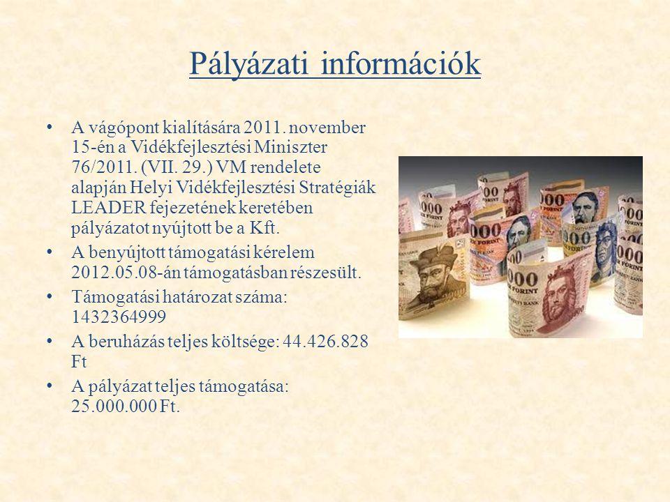 Pályázati információk • A vágópont kialítására 2011. november 15-én a Vidékfejlesztési Miniszter 76/2011. (VII. 29.) VM rendelete alapján Helyi Vidékf