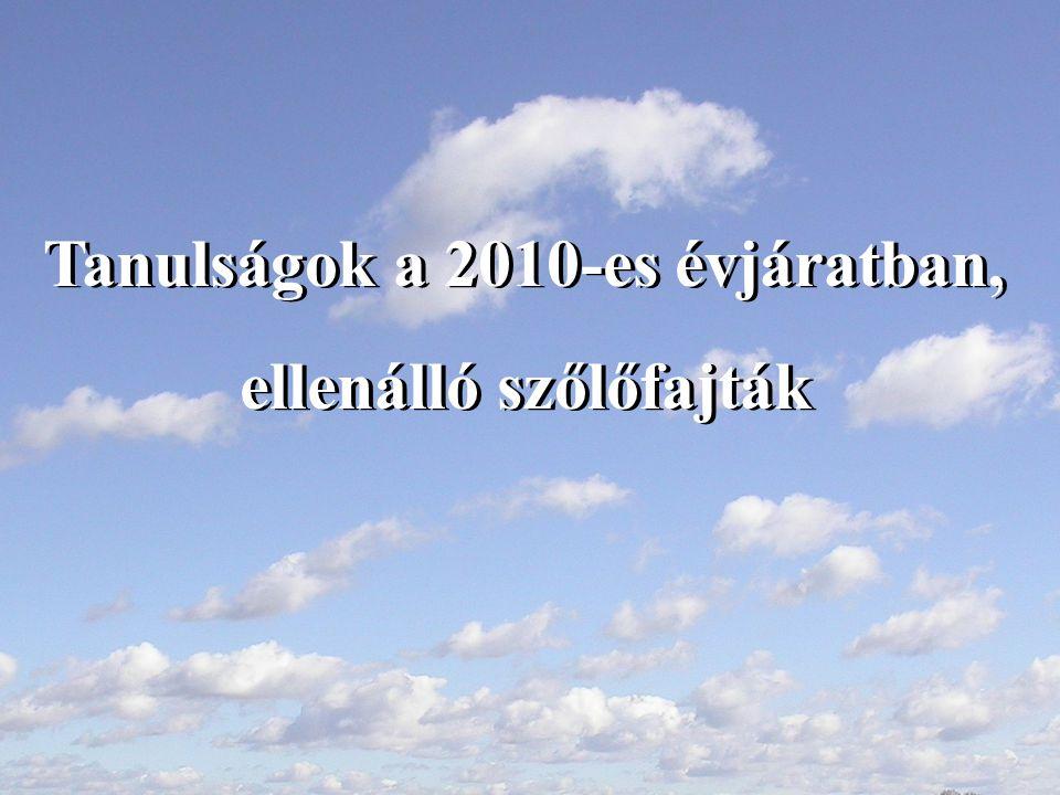 Tanulságok a 2010-es évjáratban, ellenálló szőlőfajták Tanulságok a 2010-es évjáratban, ellenálló szőlőfajták