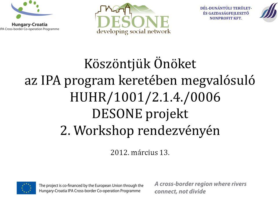Köszöntjük Önöket az IPA program keretében megvalósuló HUHR/1001/2.1.4./0006 DESONE projekt 2.