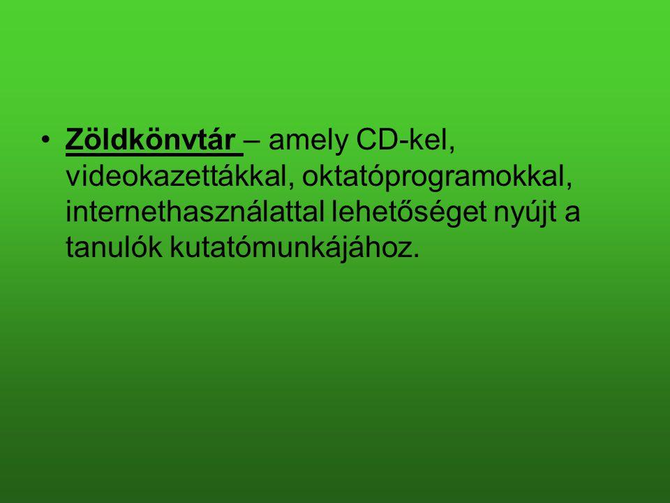 •Zöldkönvtár – amely CD-kel, videokazettákkal, oktatóprogramokkal, internethasználattal lehetőséget nyújt a tanulók kutatómunkájához.