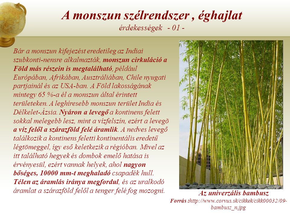 A monszun szélrendszer - Ázsiában trópusi monszun – bemutató - Forrás : http://sdt.sulinet.hu/ Klikk a képre a bemutató indításához !