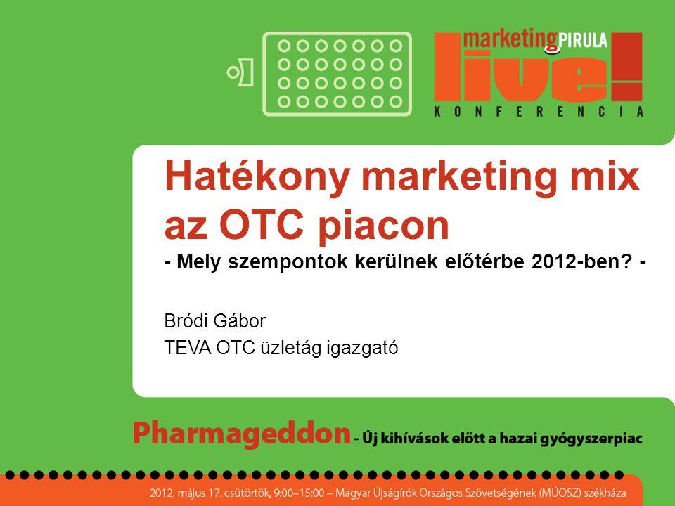 Hatékony marketing mix az OTC piacon - Mely szempontok kerülnek előtérbe 2012-ben? - Bródi Gábor TEVA OTC üzletág igazgató