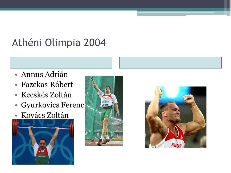 Athéni Olimpia 2004 •Annus Adrián •Fazekas Róbert •Kecskés Zoltán •Gyurkovics Ferenc •Kovács Zoltán