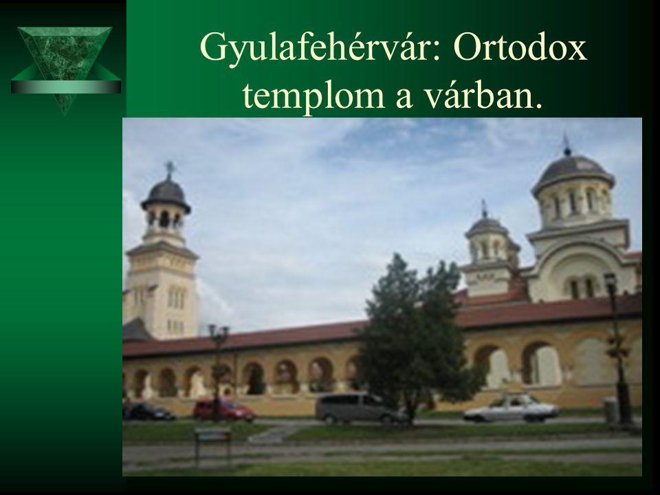 Gyulafehérvár: Ortodox templom a várban.