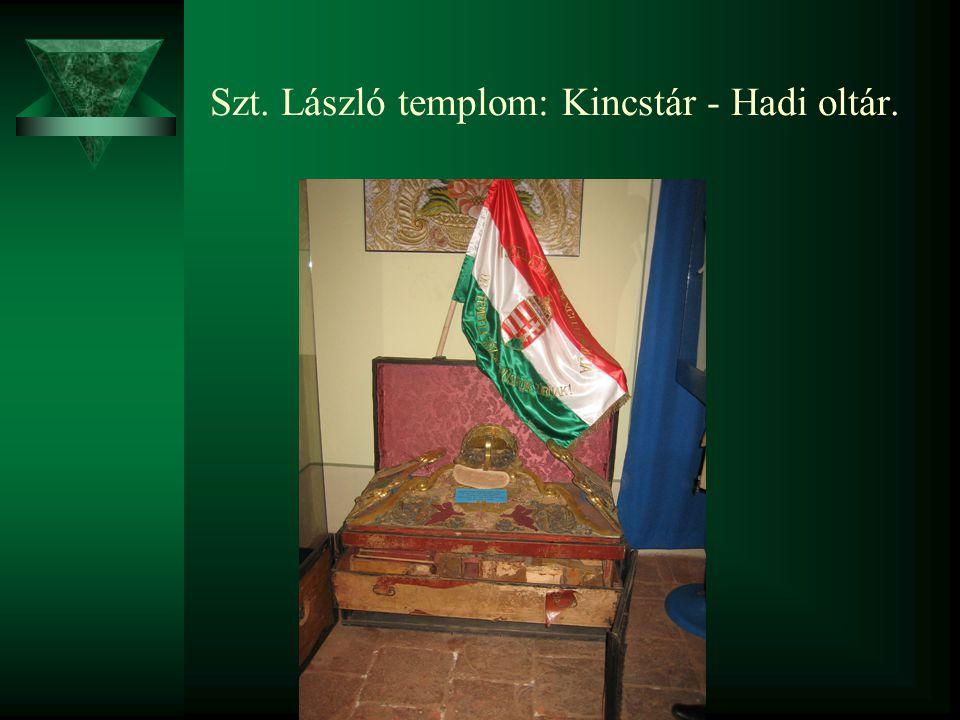 Szt. László templom: Kincstár - Hadi oltár.