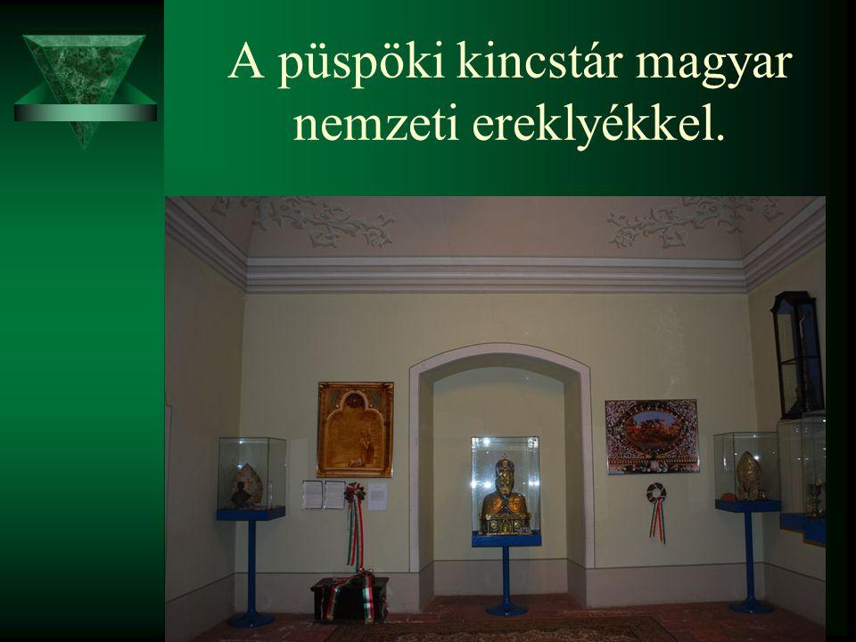 A püspöki kincstár magyar nemzeti ereklyékkel.