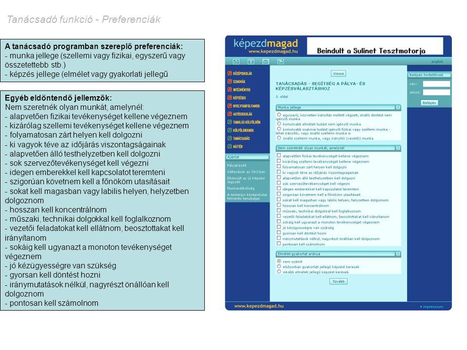 Tanácsadó funkció - Preferenciák A tanácsadó programban szereplő preferenciák: - munka jellege (szellemi vagy fizikai, egyszerű vagy összetettebb stb.