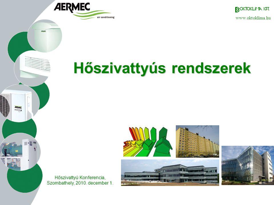 www.oktoklima.hu •Helyszín: Páty •Épület fűtése és hűtése •4 db AERMEC NW hőszivattyú •Összes fűtési teljesítmény: 650 kW •Összes hűtési teljesítmény: 700kW •Beüzemelve 2005-ben MONICOMP KFT.