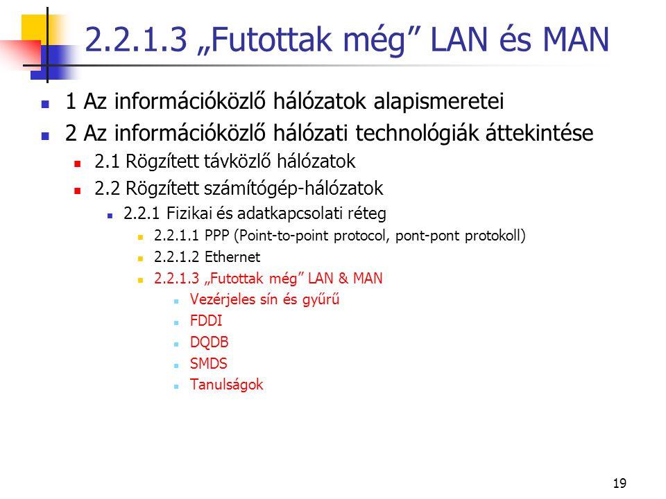19  1 Az információközlő hálózatok alapismeretei  2 Az információközlő hálózati technológiák áttekintése  2.1 Rögzített távközlő hálózatok  2.2 Rö