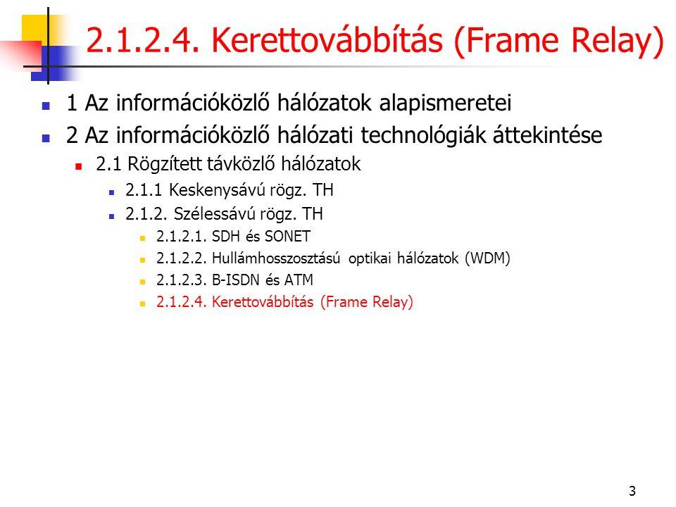 3  1 Az információközlő hálózatok alapismeretei  2 Az információközlő hálózati technológiák áttekintése  2.1 Rögzített távközlő hálózatok  2.1.1 K