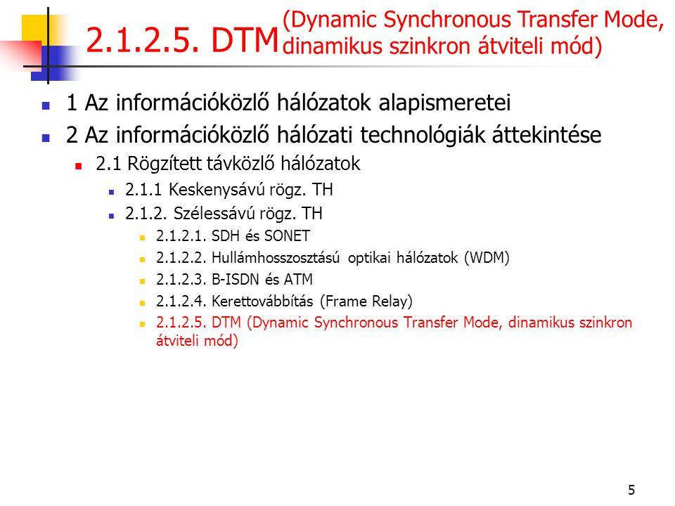 5  1 Az információközlő hálózatok alapismeretei  2 Az információközlő hálózati technológiák áttekintése  2.1 Rögzített távközlő hálózatok  2.1.1 K