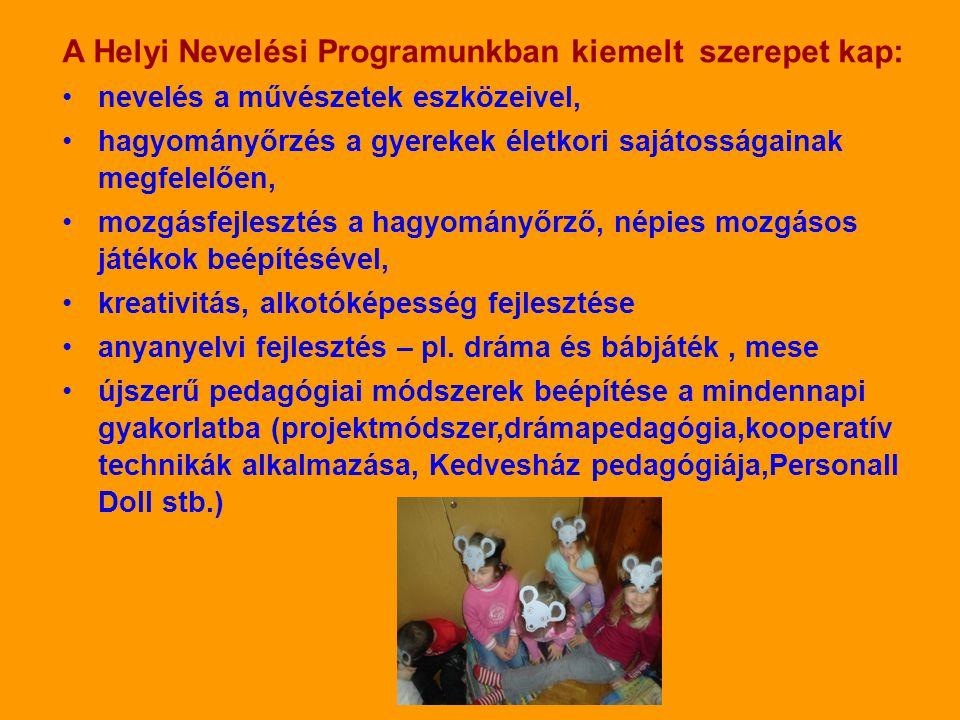 A Helyi Nevelési Programunkban kiemelt szerepet kap: •nevelés a művészetek eszközeivel, •hagyományőrzés a gyerekek életkori sajátosságainak megfelelőe