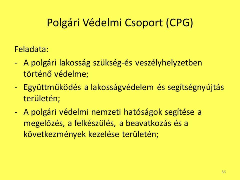 Polgári Védelmi Csoport (CPG) Feladata: -A polgári lakosság szükség-és veszélyhelyzetben történő védelme; -Együttműködés a lakosságvédelem és segítség