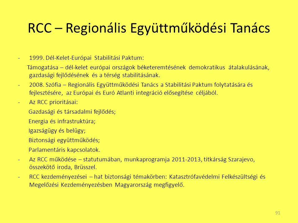 RCC – Regionális Együttműködési Tanács -1999. Dél-Kelet-Európai Stabilitási Paktum: Támogatása – dél-kelet európai országok béketeremtésének demokrati