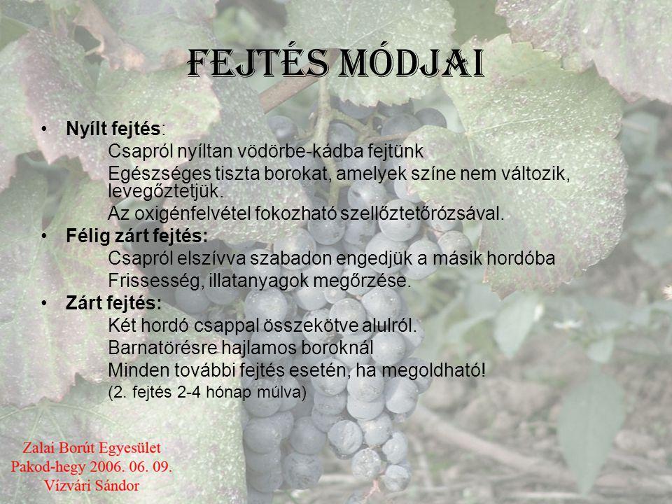 BOROK FEJTÉSE 3. •Oxidatív borok: •Ezek általában nehéz, testes, vagy édes, többnyire túlérett szőlőből szüretelt borok (pl. Tokaji, Badacsonyi, Villá