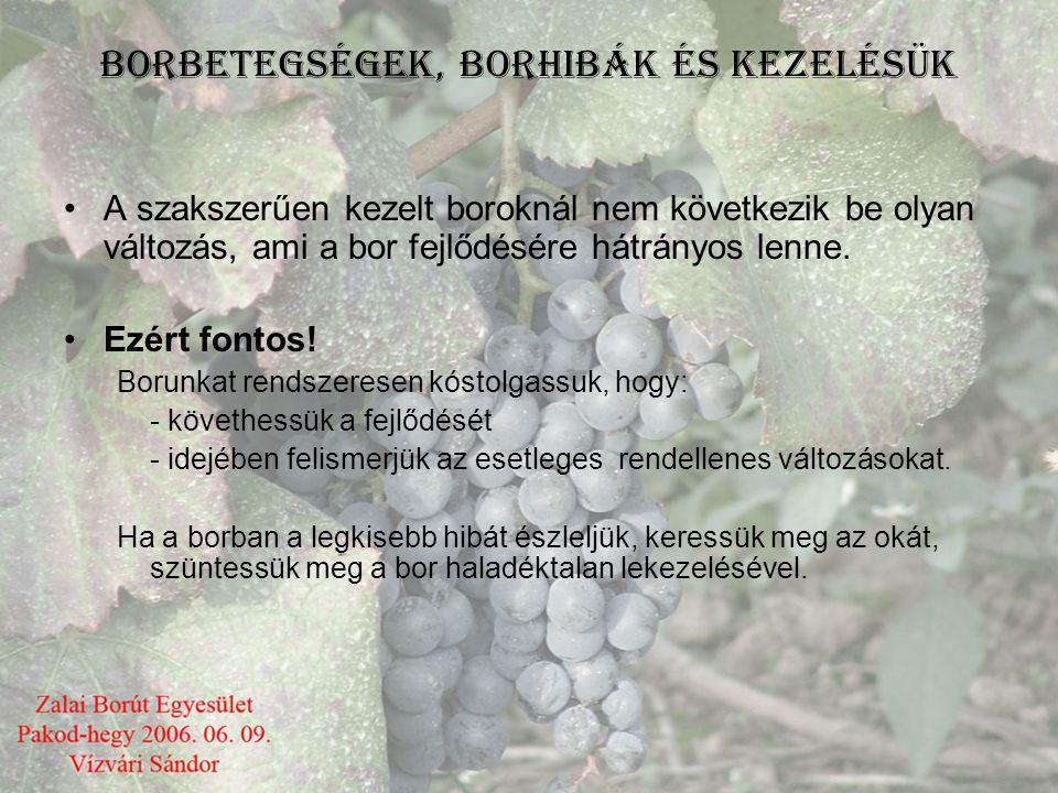BORÁSZATI SEGÉDANYAGOK Borok Stabilizálása kémiai anyagokkal: •Deritonok: –Bor fehérjestabilitásának elősegítése. Fajtái: -Tükrös, Bentonit, Gélbenton